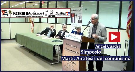 Ángel Cuadra - Simposio Martí: Antítesis del comunismo