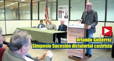 Orlando Gutierrez Simposio Sucesion Dictatorial