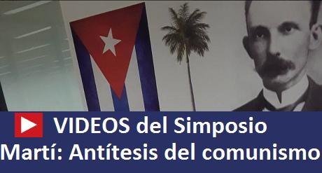 Videos Simposio Simposio Martí: Antítesis del comunismo