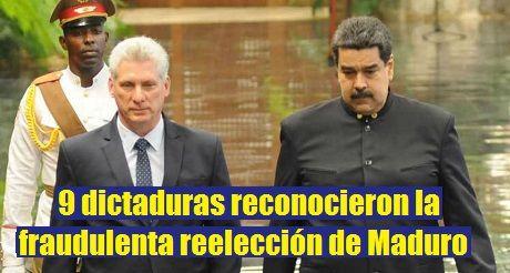Cuba entre las 9 dictaduras que reconocieron la fraudulenta reelección de Maduro
