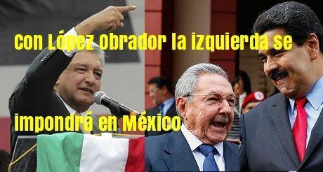 Con Lopez Obrador La Izquierda Se Impondra En Mexico