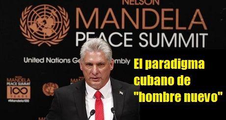 Diaz Canel El Paradigma Cubano De Hombre Nuevo
