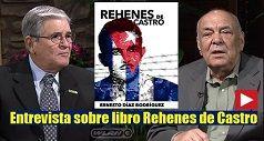Entrevista sobre libro Rehenes de Castro