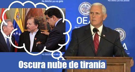 oscura nube de tiranía Mike Pence en la OEA