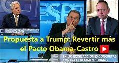 Propuesta a Trump Revertir el Pacto Obama-Castro