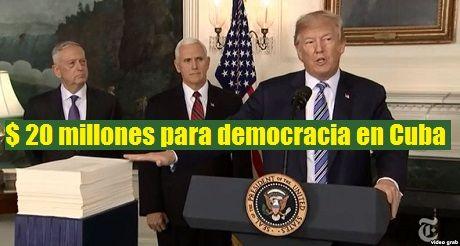 Trump aprueba $ 20 millones para democracia en Cuba