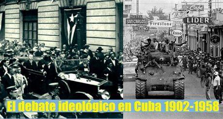 Debate Ideologico Cuba 1902 1958