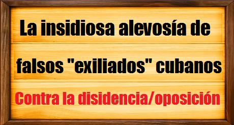 Insidiosa Alevosia Falsos Exiliados Cubanos