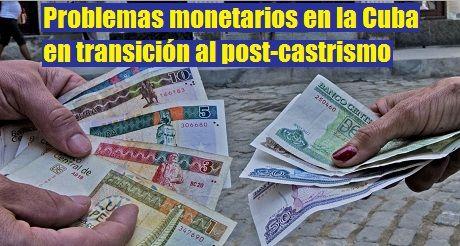 Problemas monetarios en la Cuba en transición al post-castrismo