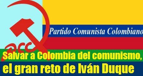 Salvar a Colombia del comunismo, el gran reto de Iván Duque