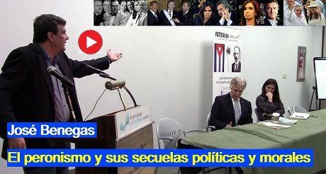 Jose Benegas El Peronismo Y Sus Secuelas Politicas Y Morales