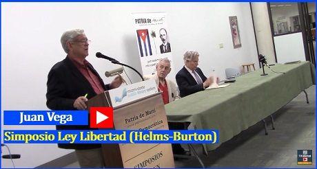 Juan Vega Simposio Ley Libertad Helms Burton