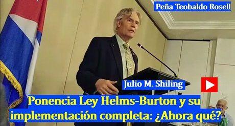 Julio M Shiling Ponencia Ley Helms Burton implementacion completa