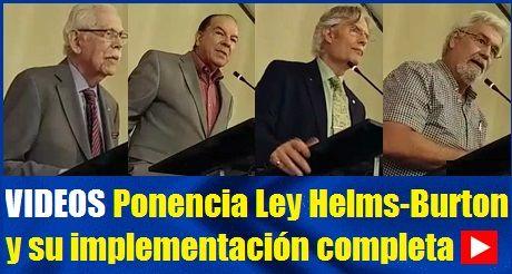 Videos Ponencia Ley Helms Burton Implementacion Completa