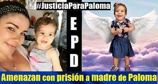 Amenazan Con Prision A Madre De Paloma Mobile