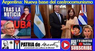Argentina: Nueva base del castrocomunismo