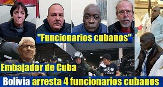 Arrestan en Bolivia 4 funcionarios cubanos