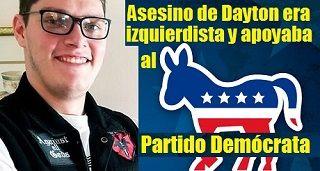 Asesino de Dayton era izquierdista y apoyaba al Partido Demócrata