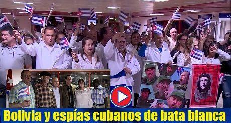 Bolivia Espias Cubanos De Bata Blanca