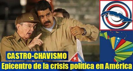 Castro Chavismo Epicentro De Crisis Politica En Latinoamerica