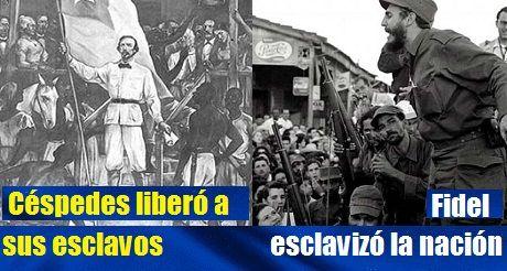 Cespedes Libero Esclavos Fidel Esclavizo La Nacion