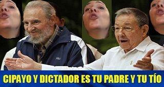 Cipayo y dictador es tu padre y tu tío