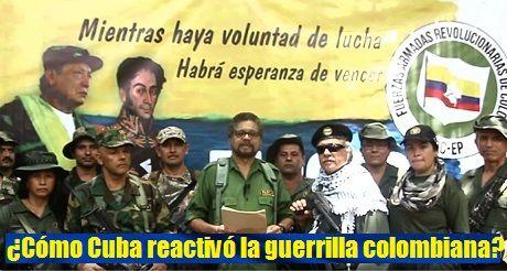 Como Cuba Reactivo La Guerrilla Colombiana