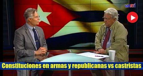 Constituciones En Armas Y Republicanas Vs Castristas