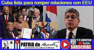 Cuba está lista para romper relaciones con EEUU