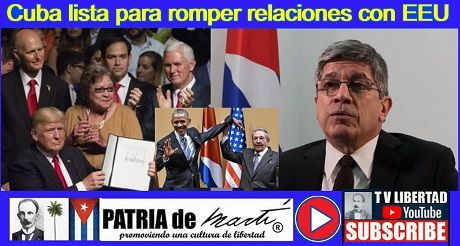 Cuba Esta Lista Para Romper Relaciones Con EEUU