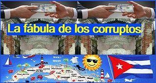 Cuba: La fábula de los corruptos
