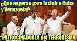 Cuba y Venezuela PATROCINADORES del TERRORISMO