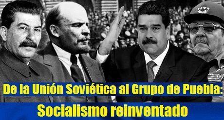 de-la-union-sovietica-al-grupo-de-puebla-socialismo-reinventado