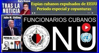 Espías cubanos expulsados de EEUU y periodo especial II
