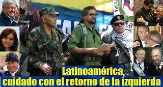 Latinoamérica, cuidado con el retorno de la izquierda
