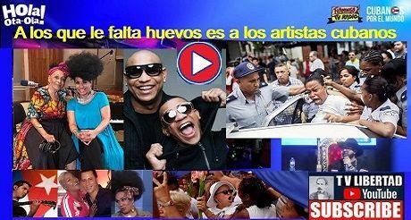 A los que le falta huevos es a los artistas cubanos