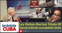 Ley Helms Burton Titulo III empresas traficando con propiedades robadas 238x127