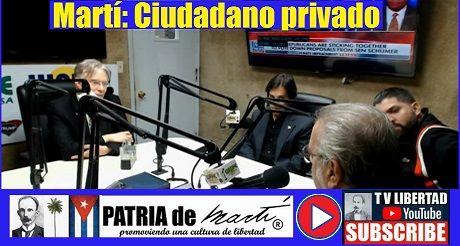 Martí: Ciudadano privado