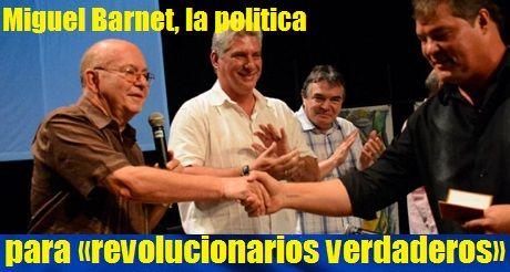 Miguel Barnet Politica Para Revolucionarios Verdaderos