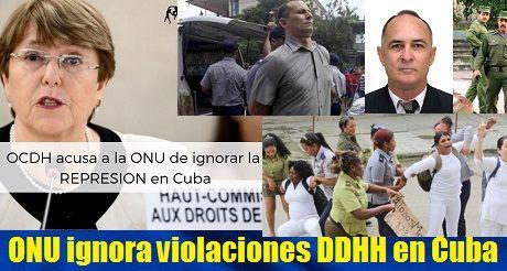 ONU Ignora Violaciones DDHH En Cuba