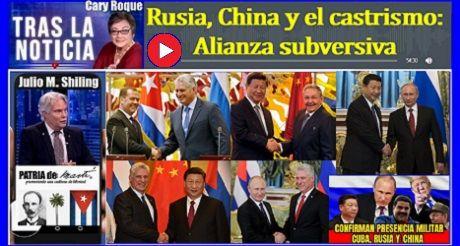 Rusia China El Castrismo Alianza Subversiva