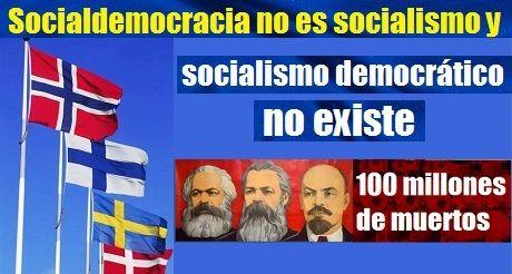 Socialdemocracia no es socialismo y socialismo democratico no existe