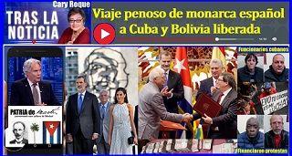 Viaje penoso de monarca español a Cuba y Bolivia liberada