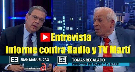 entrevista de Cao a Regalado Informe contra Radio TV Marti
