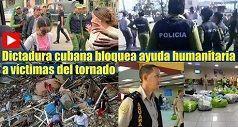 tirania cubana bloquea ayuda a victimas del tornado 238x127