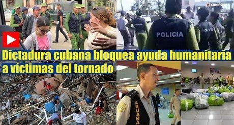 tirania cubana bloquea ayuda a victimas del tornado
