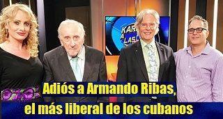 Adiós a Armando Ribas, el más liberal de los cubanos