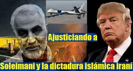 Ajusticiando a Soleimani y la dictadura islámica iraní