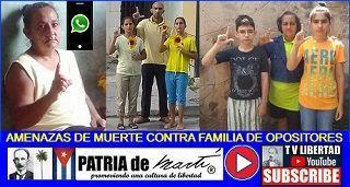 AMENAZAS DE MUERTE CONTRA FAMILIA DE OPOSITORES