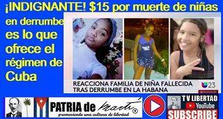 Cuba: ¡INDIGNANTE! $15 por muerte de niñas